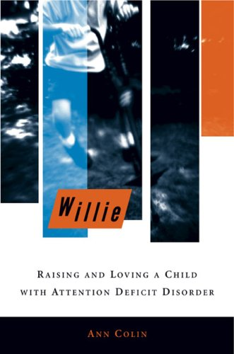 9780670863143: Willie: Raising and Loving a Child with Attention Deficit Disorder
