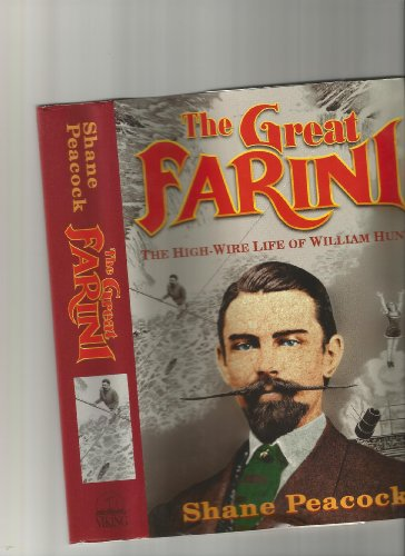 The Great Farini: The High-Wire Life of William Hunt: Peacock, Shane
