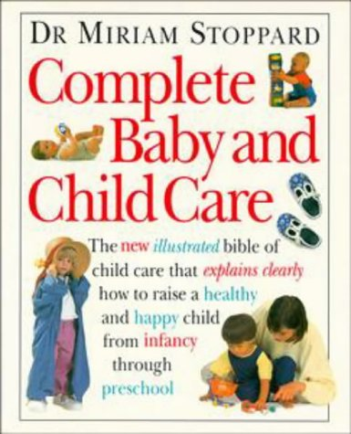 Complete Baby & Child Care: Stoppard, Miriam