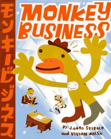Monkey Business: Seibold, J.otto; Walsh, Vivian