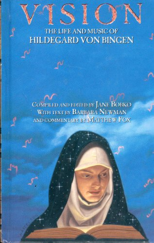 Vision: The Life and Music of Hildegard von Bingen (0670864056) by Hildegard Of Bingen; Barbara Newman; Matthew Fox