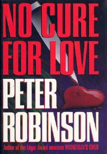 No Cure for Love: Robinson, Peter