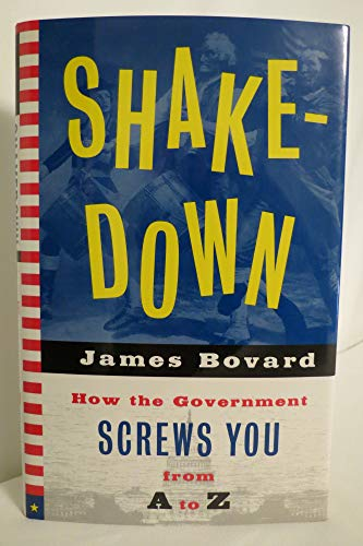 9780670865420: Shakedown: How the Government Screws You from A to Z