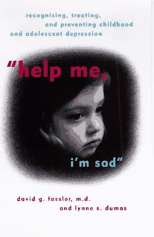 9780670865475: Help Me, I'm Sad: Recognizing, Treating, and Preventing Childhood and Adolescent Depression