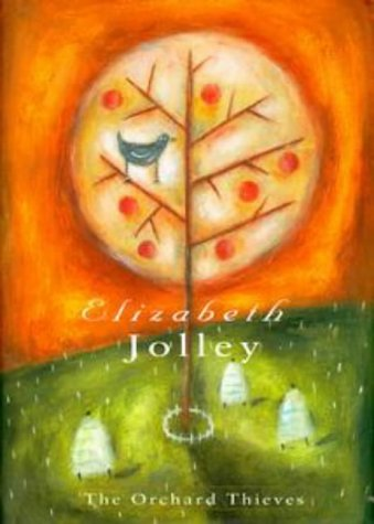 The Orchard Thieves: Jolley, Elizabeth