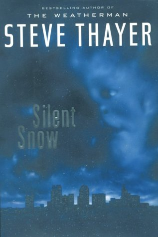 Silent Snow: Thayer, Steve