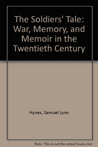 9780670865857: The Soldiers' Tale: War, Memory, and Memoir in the Twentieth Century