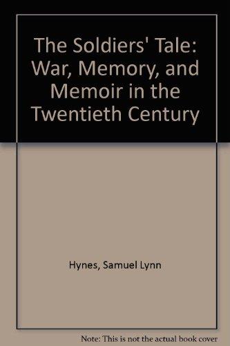 9780670865857: The Soldiers' Tale: War, Memory, and Memoir in the Twentieth Century
