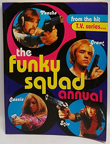 The Funky Squad Annual: From the Hit T.V. Series: Cilauro, Santo