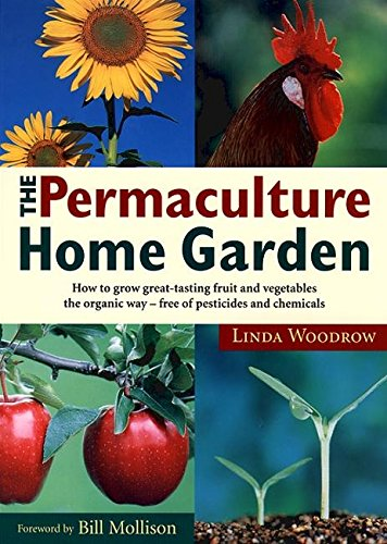 9780670865994: Permaculture Home Garden: How To Grow Great Tasting Fruit And Vegetables The Organic Way