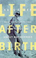 9780670866007: Life After Birth