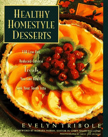 9780670866267: Healthy Homestyle Desserts: 150 Fabulous Treats with a Fraction of the Fat and Calories