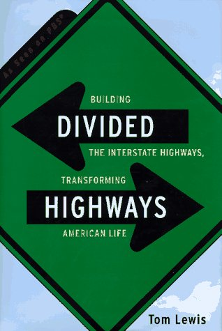 9780670866274: Divided Highways: Building the Interstate Highways, Transforming American Life