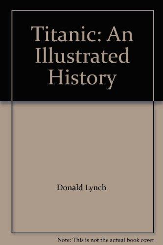 9780670866298: Titanic: An Illustrated History