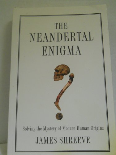 9780670866380: Neandertal Enigma: Solving the Mystery of Modern Human Origins