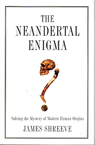 9780670866380: Neandertal Enigma: Solving the Mystery of Modern Human Origins