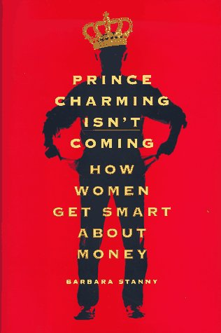 9780670866892: Prince Charming Isn't Coming: How Women Get Smart About Money