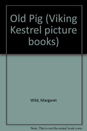 9780670867066: Old Pig (Viking Kestrel picture books)