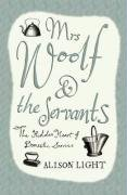 9780670867172: Mrs Woolf and the Servants: The Hidden Heart of Domestic Service