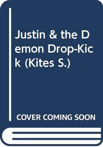 9780670867301: Justin & the Demon Drop-Kick