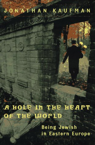 9780670867479: A Hole in the Heart of the World: Being Jewish in Eastern Europe