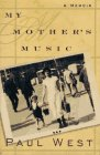 My Mother's Music : A Memoir: West, Paul