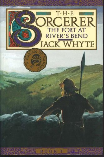 The Fort at River's Bend: The Sorcerer, Book 1 (The Camulod Chronicles, Book 5) (9780670867639) by Jack Whyte