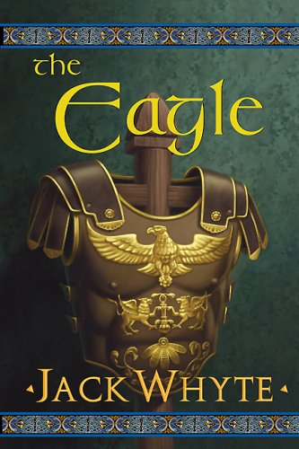 The Eagle [signed by author First Edition]: Whyte, Jack