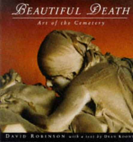 Beautiful Death: Art of the Cemetery.: Dean Koontz) ROBINSON, David (photographer).