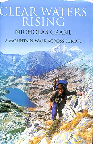 9780670868391: Clear Waters Rising: A Mountain Walk Across Europe
