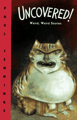 Uncovered!: Weird, Weird Stories (9780670868568) by Paul Jennings