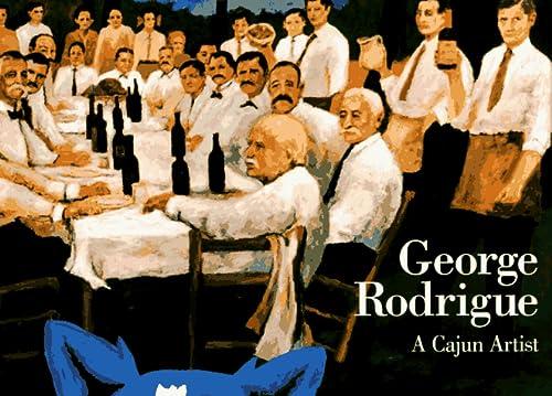 A Cajun Artist: Rodrigue, George
