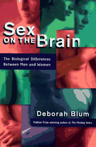 Sex on the Brain: The Biological Differences Between Men and Women (0670868884) by Blum, Deborah