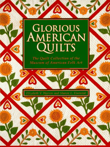Glorious American Quilts: The Quilt Collection of the Museum of American Folk Art.: Elizabeth V. ...