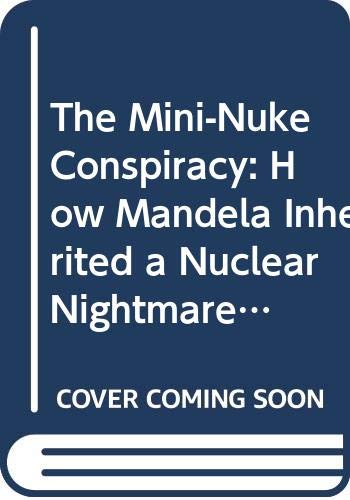 9780670869251: The Mini-Nuke Conspiracy: Mandela's Nuclear Nightmare