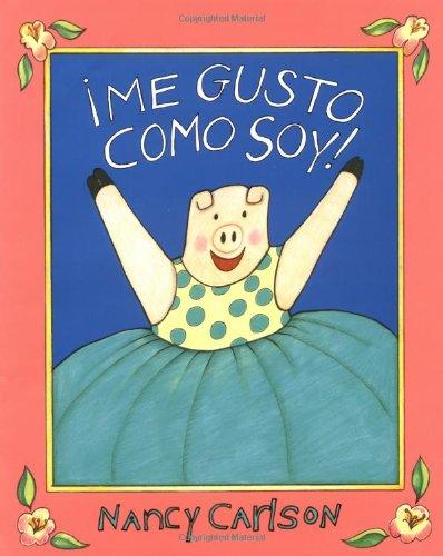 9780670869602: ¡Me gusto como soy! (Spanish Edition)