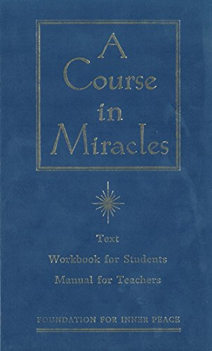A COURSE IN MIRACLES Combined Volume, Second Edition: The Text, Workbook for Students, and Manual ...