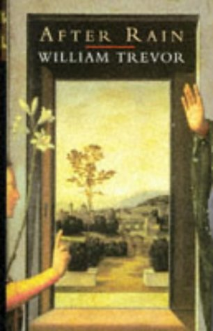 After Rain: The Piano Tuner's Wives; a: William Trevor