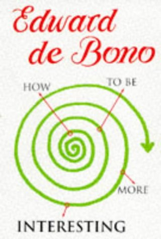 How to be More Interesting (0670870102) by Bono, Edward de