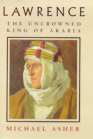Lawrence: The Uncrowned King of Arabia.