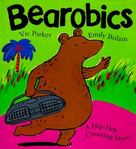 9780670870349: Bearobics: A Hip-Hop Counting Story