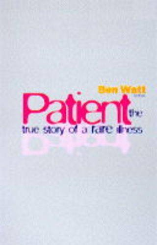 9780670870417: Patient: The Story of a Rare Illness