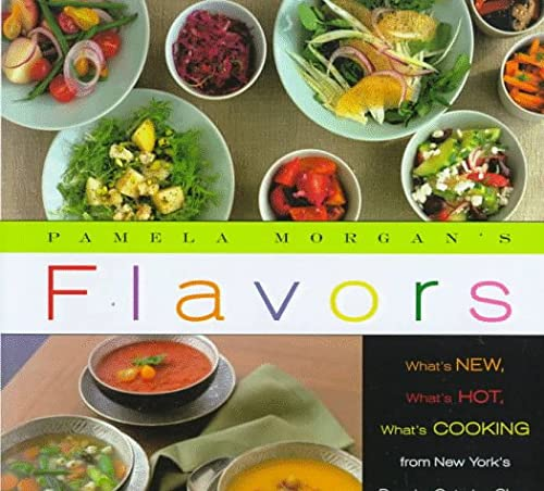 Pamela Morgan's Flavors: What's New, What's Hot, What's Cooking from New York's Premier Catering ...