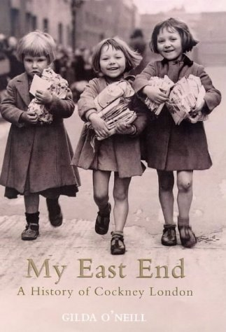 My East End: A History Of Cockney London (SCARCE HARDBACK FIRST EDITION SIGNED BY THE AUTHOR)