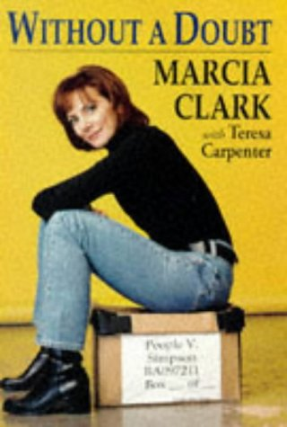 Without a Doubt: Clark, Marcia, and Carpenter, Teresa