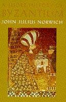 Short History of Byzantium (9780670870905) by John Julius Norwich