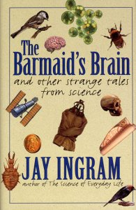 9780670871469: The Barmaid's Brain: And Other Strange Tales from Science