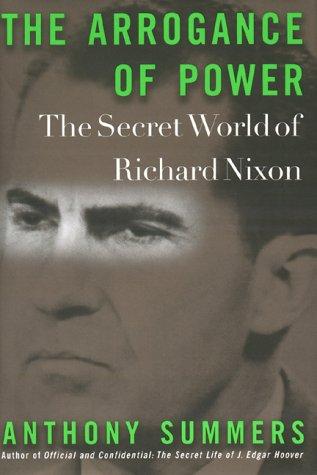 9780670871513: The Arrogance of Power: Secret World of Richard Nixon: The Secret World of Richard Nixon