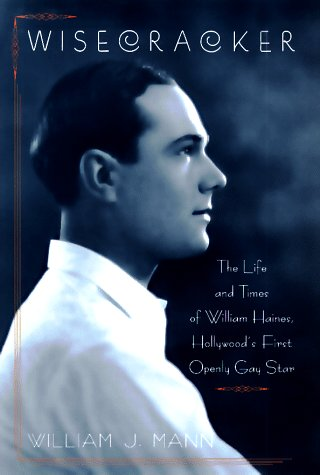9780670871551: Wisecracker: The Life and Times of William Haines, Hollywood's First Openly Gay Star
