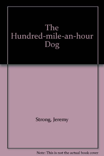 9780670872305: The hundred-mile-an-hour dog